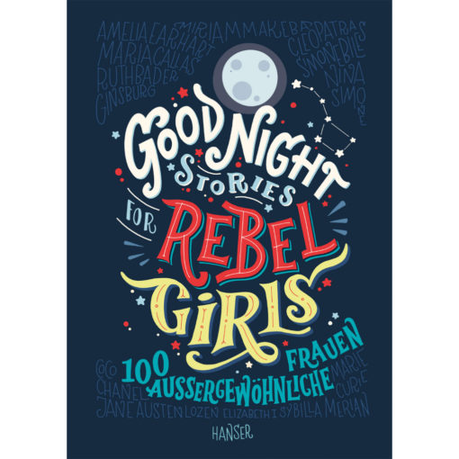 Buchcover Godd Night Stories for Rebel Girls - 100 aussergewöhnliche Frauen