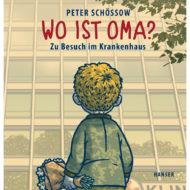 """Buchcover: """"Wo ist Oma? Zu Besuch im Krankenhaus"""""""
