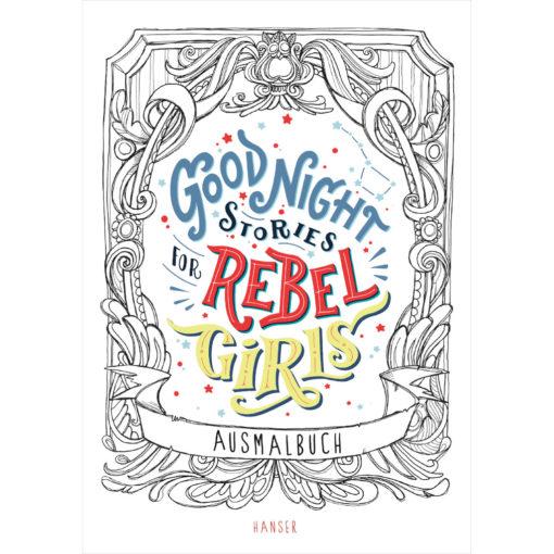 Cover Good Night Stories for Rebel Girls Ausmalbuchs. Der Schriftzug in der Mitte ist Blau, Rot Gelb, umrandet von Schwarzen dünnen Verzierungslinien, wie sie typisch für ein Malbuch sind.