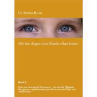 Buchcover Bettina Bonus, mit den Augen eines Kindes sehen lernen. Band 3, gelb. Liebe und nachtragende Konsequenz - eine spezielle Pädagogik für aggressive, regelverletzende, grenzüberschreitende Pflege- und Adoptivkinder
