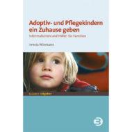 Buchcover: Adoptiv- und Pflegekindern ein Zuhause geben. Ein Kind schaut verträumt am betrachtenden Menschen vorbei