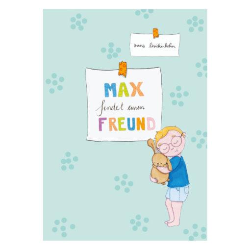Cover von dem Kinderbuch Max findet einen Freund - Max hält ein Kaninichen im Arm